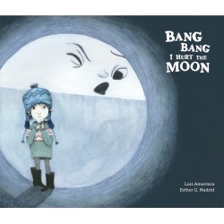 BANG BANG I HURT THE MOON (Inglés)