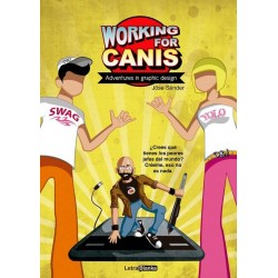 WORKING FOR CANIS: ADVENTURES IN GRAPHIC DESIGN