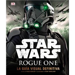 STAR WARS: ROGUE ONE (LA GUIA VISUAL DEFINITIVA)