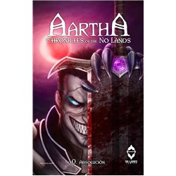 AARTHA. CHRONICLES OF THE NO LANDS 00. ABSOLUCIÓN