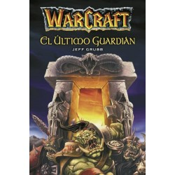 WARCRAFT. EL ÚLTIMO GUARDIÁN