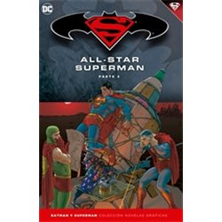 BATMAN Y SUPERMAN - COLECCIÓN NOVELAS GRÁFICAS NÚMERO 08 : ALL-STAR SUPERMAN (PARTE 2)