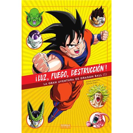 ¡LUZ, FUEGO, DESTRUCCION! LA GRAN AVENTURA DE DRAGON BALL (1 DE 2)