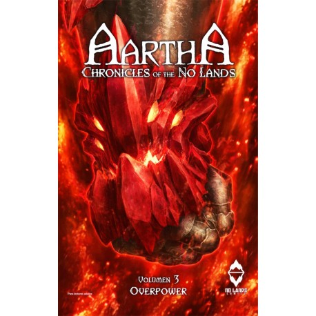 AARTHA. CHRONICLES OF THE NO LANDS 03. OVERPOWER