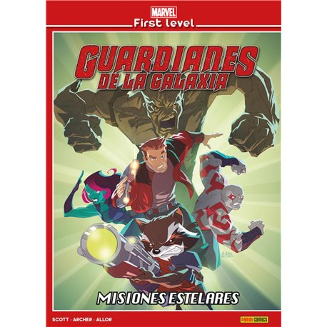 MARVEL FIRST LEVEL 05. GUARDIANES DE LA GALAXIA: MISIONES ESTELARES