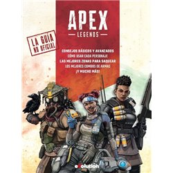 APEX LEGENDS. LA GUÍA NO OFICIAL