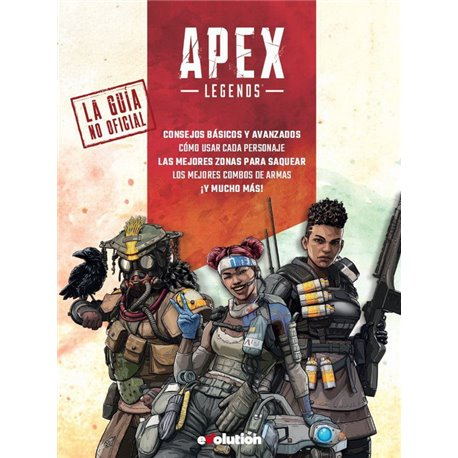 APEX LEGENDS. LA GUIA NO OFICIAL