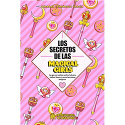 LOS SECRETOS DE LAS MAGICAL GIRLS